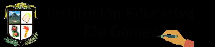 Institución Educativa Efe Gómez